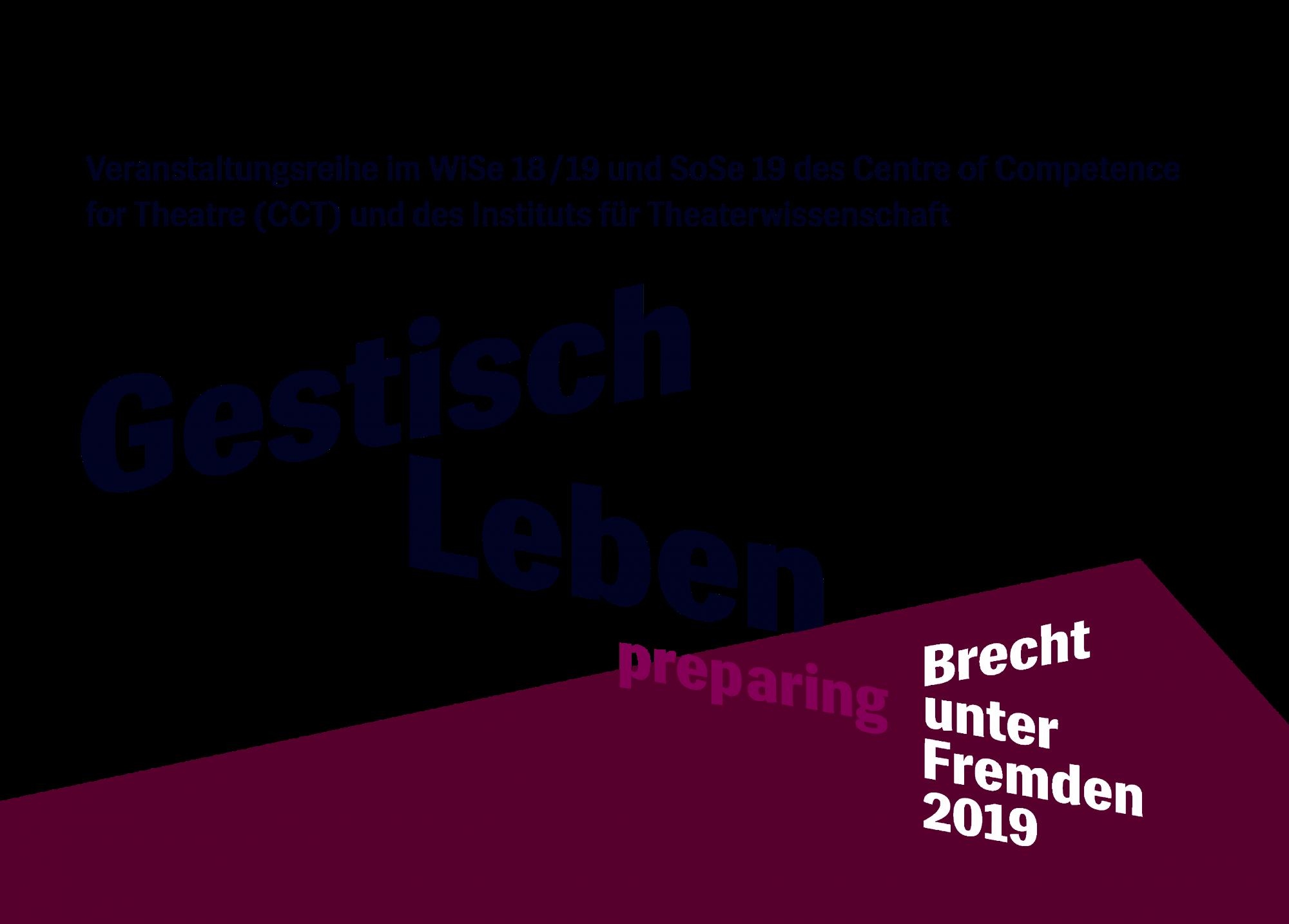Gestisch Leben — preparing Brecht unter Fremden